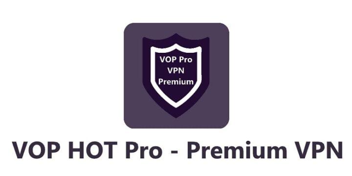 VOP HOT Pro Premium VPN